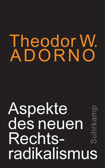 Adorno's lezing 'Aspecten van het nieuwe rechts-radicalisme' werd dit jaar opnieuw uitgegeven door uitgeverij Suhrkamp.