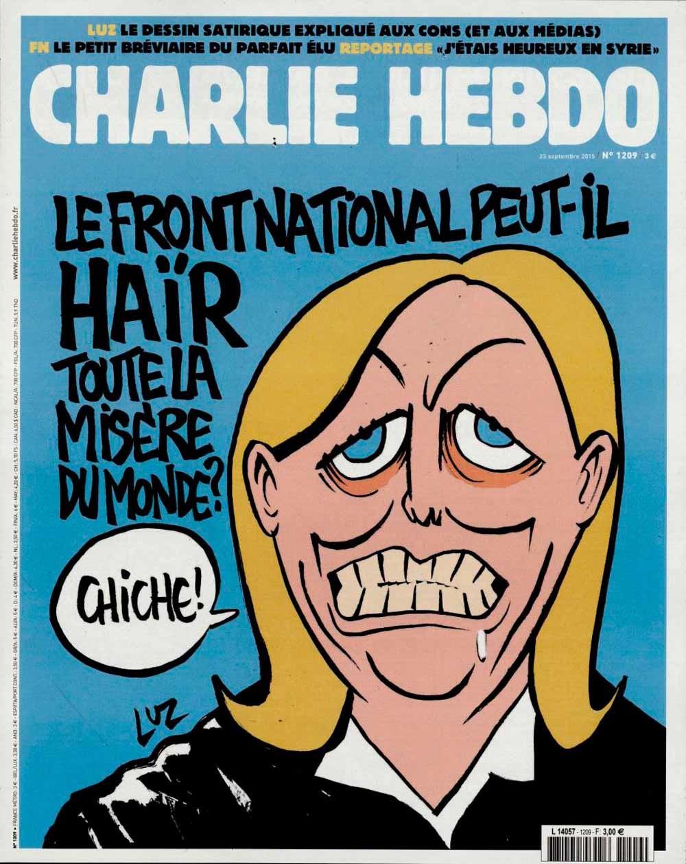 4 x cover van Charlie Hebdo. 1. 'Kan het Front National alle ellende van de wereld haten?'; 2.  Intouchables. 'Daar moet je niet mee spotten!'; 3. 'Honderd zweepslagen als je je niet dood lacht!'; 4. 'Liefde is sterker dan haat.'